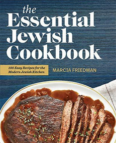 The Essential Jewish Cookbook (100 Easy Recipes for the Modern Jewish Kitchen) by Marcia A. Friedman, 9781646117277