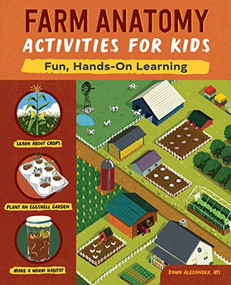 Farm Anatomy Activities for Kids (Fun, Hands-On Learning) by Dawn Alexander, 9781647399825