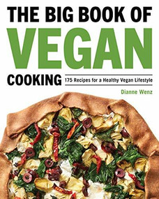 The Big Book of Vegan Cooking (175 Recipes for a Healthy Vegan Lifestyle) by Dianne Wenz, 9781648765018