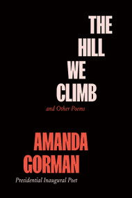 The Hill We Climb and Other Poems by Amanda Gorman, 9780593465066