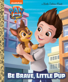 PAW Patrol: The Movie: Be Brave, Little Pup (PAW Patrol) by Elle Stephens, Fabrizio Petrossi, 9780593373743