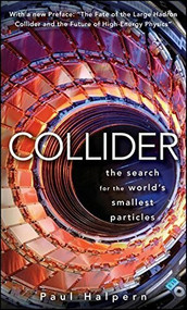 Collider (The Search for the World's Smallest Particles) - 9780470643914 by Paul Halpern, 9780470643914