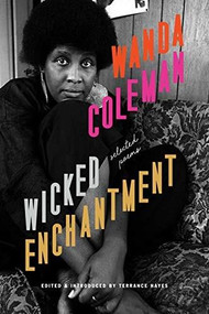 Wicked Enchantment (Selected Poems) - 9781574232462 by Wanda Coleman, Terrance Hayes, 9781574232462
