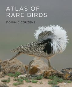 Atlas of Rare Birds by Dominic Couzens, 9780262015172