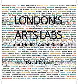 London's Arts Labs and the 60s Avant-Garde by David Curtis, 9780861967483