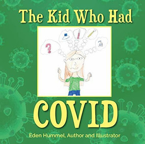 The Kid Who Had Covid by Eden Hummel, 9781950892990