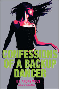 Confessions of a Backup Dancer by Tucker Shaw, Anonymous, 9780689870750