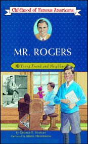 Mr. Rogers (Young Friend and Neighbor) by George E. Stanley, Meryl Henderson, 9780689871863