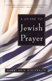 A Guide to Jewish Prayer by Rabbi Adin Steinsaltz, 9780805211474