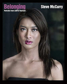 Belonging (Portraits from LGBTQ Thailand) by Steve McCurry, 9781620976555