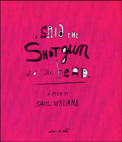 , said the shotgun to the head. by Saul Williams, 9780743470797