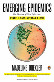 Emerging Epidemics (The Menace of New Infections) by Madeline Drexler, 9780143117179