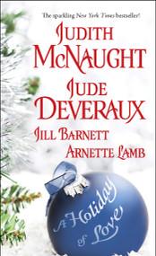 A Holiday of Love by Jude Deveraux, Arnette Lamb, Jill Barnett, Judith McNaught, 9781416517214