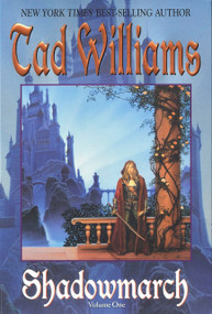 Shadowmarch (Shadowmarch: Volume I) by Tad Williams, 9780756402709