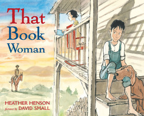 That Book Woman by Heather Henson, David Small, 9781416908128