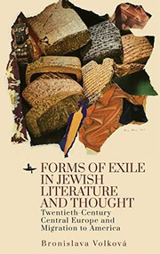 Forms of Exile in Jewish Literature and Thought (Twentieth-Century Central Europe and Migration to America) by Bronislava Volková, 9781644694053