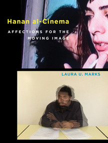 Hanan al-Cinema (Affections for the Moving Image) by Laura U. Marks, 9780262029308