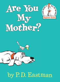Are You My Mother? by P.D. Eastman, 9780394800189