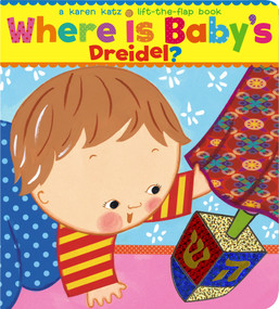 Where Is Baby's Dreidel? (A Lift-the-Flap Book) by Karen Katz, Karen Katz, 9781416936237
