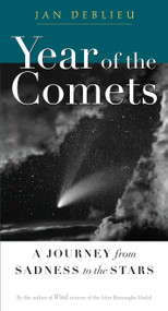 Year of the Comets (A Journey from Sadness to the Stars) by Jan Deblieu, 9781593761219