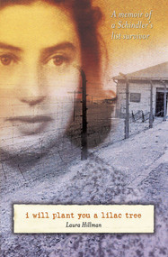 I Will Plant You a Lilac Tree (A Memoir of a Schindler's List Survivor) - 9781416953661 by Laura Hillman, 9781416953661