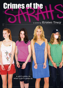 Crimes of the Sarahs by Kristen Tracy, 9781416955191
