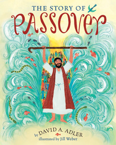 The Story of Passover by David A. Adler, Jill Weber, 9780823429028