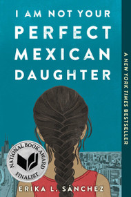 I Am Not Your Perfect Mexican Daughter - 9781524700515 by Erika L. Sánchez, 9781524700515