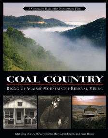 Coal Country (Rising Up Against Mountaintop Removal Mining) by Shirley Stewart Burns, Mari-Lynn Evans, Silas House, 9781578051663
