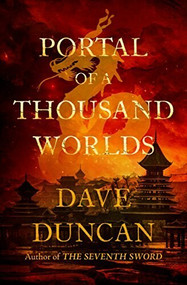 Portal of a Thousand Worlds by Dave Duncan, 9781504038751