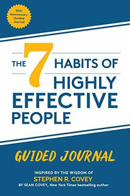The 7 Habits of Highly Effective People (Guided Journal (Goals Journal,  Self Improvement Book)) by Stephen M.R. Covey, Sean Covey, 9781642503173