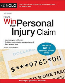 How to Win Your Personal Injury Claim - 9781413328981 by Joseph Matthews, 9781413328981