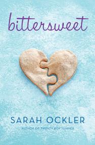 Bittersweet by Sarah Ockler, 9781442430358