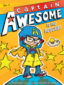 Captain Awesome to the Rescue! by Stan Kirby, George O'Connor, 9781442435612
