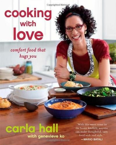 Cooking with Love (Comfort Food that Hugs You) by Carla Hall, Genevieve Ko, 9781451662207