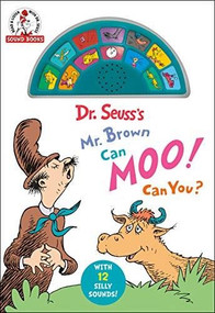 Dr. Seuss's Mr. Brown Can Moo! Can You? (A Dr. Seuss Sound Book) (With 12 Silly Sounds!) by Dr. Seuss, 9780593433928