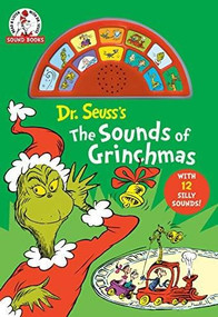 Dr Seuss's The Sounds of Grinchmas (A Dr. Seuss Sound Book) (With 12 Silly Sounds!) by Dr. Seuss, 9780593433935