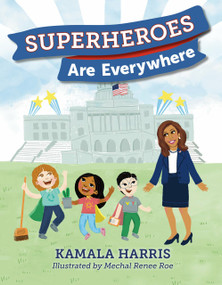 Superheroes Are Everywhere by Kamala Harris, Mechal Renee Roe, 9781984837493