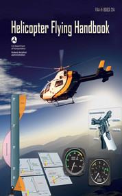 Helicopter Flying Handbook by Federal Aviation Administration, 9781620874929