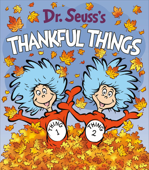 Dr. Seuss's Thankful Things by Dr. Seuss, 9780593302170