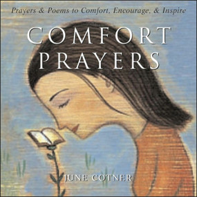 Comfort Prayers (Prayers and Poems to Comfort, Encourage, and Inspire) by June Cotner, 9780740746857