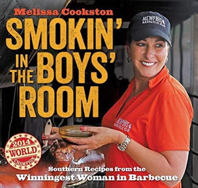 Smokin' in the Boys' Room (Southern Recipes from the Winningest Woman in Barbecue) - 9781524868710 by Melissa Cookston, 9781524868710