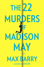 The 22 Murders of Madison May by Max Barry, 9780593085202