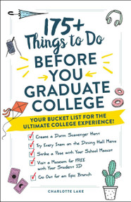 175+ Things to Do Before You Graduate College (Your Bucket List for the Ultimate College Experience!) by Charlotte Lake, 9781507215425