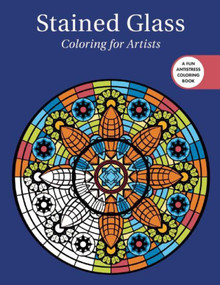 Stained Glass: Coloring for Artists by Skyhorse Publishing, 9781510714519