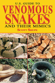 U.S. Guide to Venomous Snakes and Their Mimics - 9781510740006 by Scott Shupe, 9781510740006
