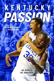 Kentucky Passion (Wildcat Wisdom and Inspiration) by Del Duduit, John Huang, 9781684351657