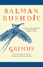 Grimus (A Novel) by Salman Rushdie, 9780812969993
