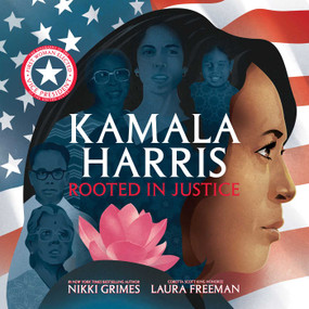 Kamala Harris (Rooted in Justice) by Nikki Grimes, Laura Freeman, 9781534462670