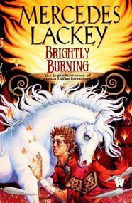 Brightly Burning - 9780886779894 by Mercedes Lackey, 9780886779894